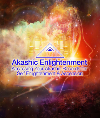Akashic Enlightenment Accessing Your Akashic Records for Self Enlightenment and Ascension